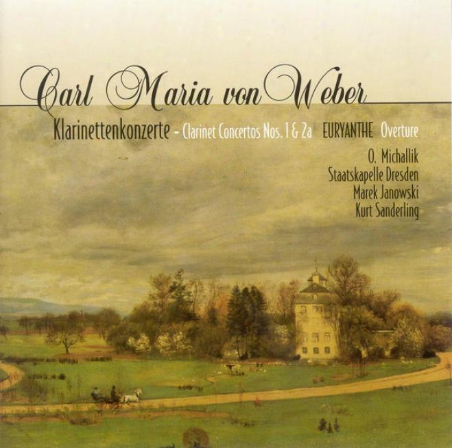 Weber, C.m. Von: Clarinet Concertos Nos.1  And 2 (michallik, Dresden Staatskapelle, K. Sanderling)