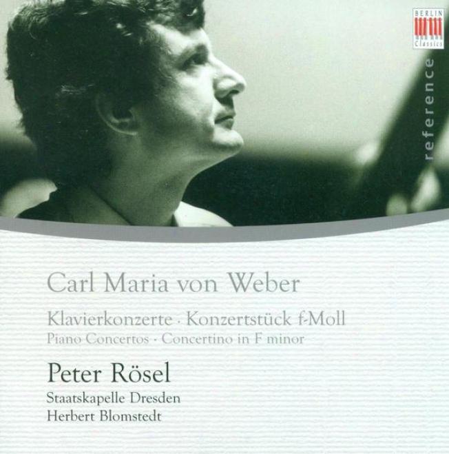 Weber, C.m. Von: Konzertstuck, Op. 79 / Piano Concertos Nos. 1 And 2 (rosel, Dresden Staatskapelle, Blomstedt)