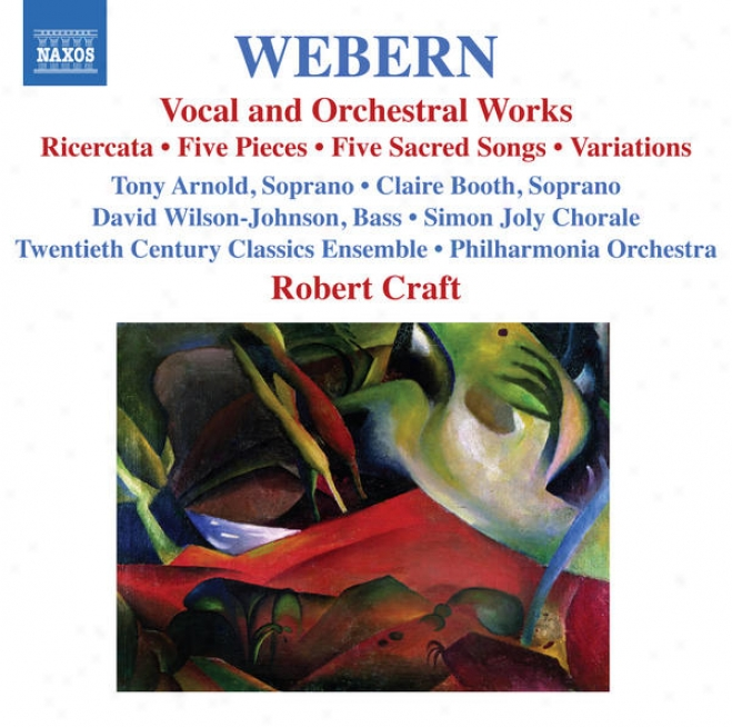 Webern, A.: Vocal And Orchestral Works - 5 Pieces / 5 Sacred Songs / Variations / Bach-musical Offering: Ricercar (craft) (webern,