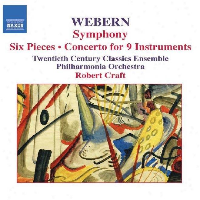 Webern: Symphony, Op 21 / Sid Pieces, Op 6 / Concerto For Nine Instruments, Op 24