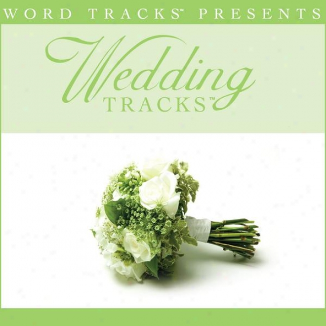 Wedding Tracks - I Will Be Here For You - As Made Popular By Michael W. Smith [performance Track]