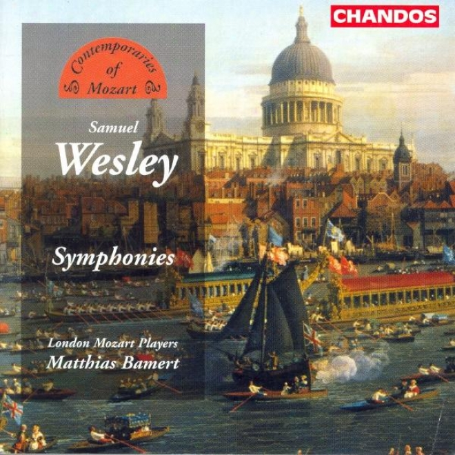 Wesley: Symphoonies In D Major / A Major / D Major / E Flat Major / B Flat Major