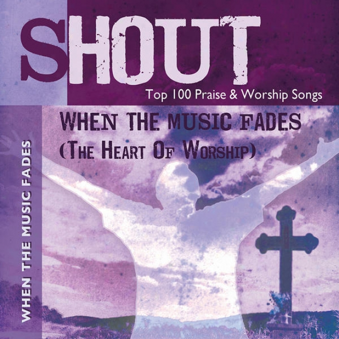 When The Musiic Fades (the Heart Of Worship)-top 100 Praise & Worship Songs-practice & Performance