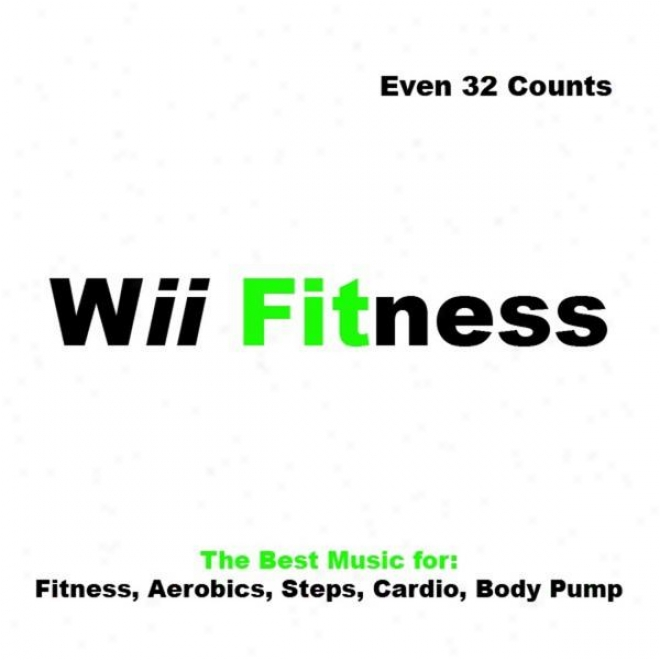"""wii Fitness Megamix (the Best Music For Fitness, Aerobics, Steps, Cardio & Body Pump) """"even 32 Counts"""