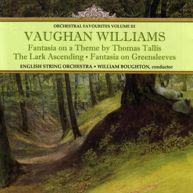 Williams: Orchestral Favourites Volume Iii - Fantasia On A Theme By Thomas Tallis