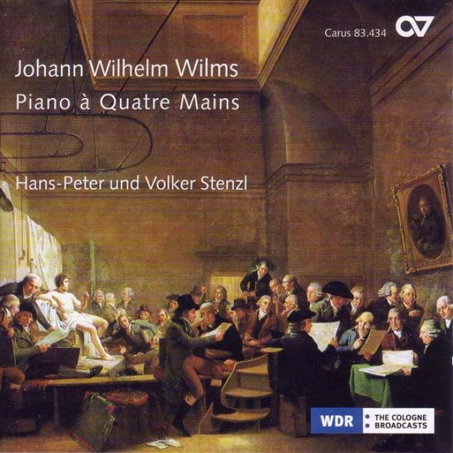 Wilms, J.w.: Sonatas For Piano 4 Hands - Opp. 31, 41 (v. Stenzl, H.-p. Stenzl)