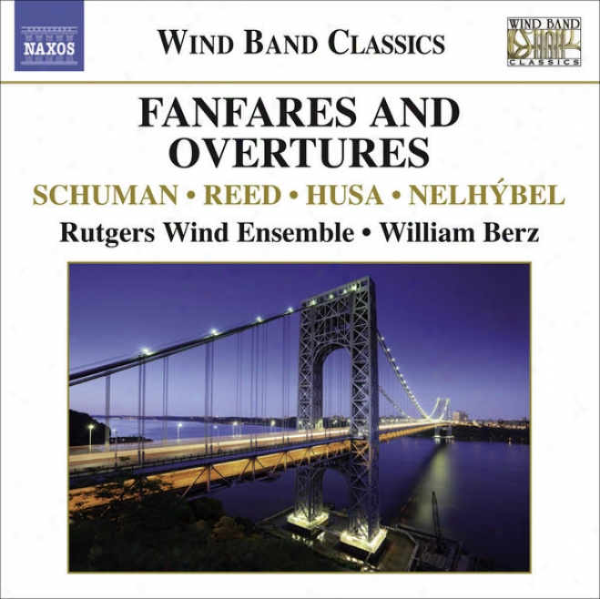 Wind Band Music - Pastoral pipe, H.. / Husa, K. / Nelhybel, V. / Schuman, W. (fanfares And Overtures Against Wind Band) (rutgers Wind Ensemble