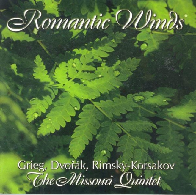 Wind Quintet Arrangements - Grieg, E. / Dvorak, A. / Rimsky-korsakov, N.a. (Fanciful Winds) (the Missouri Quintet)
