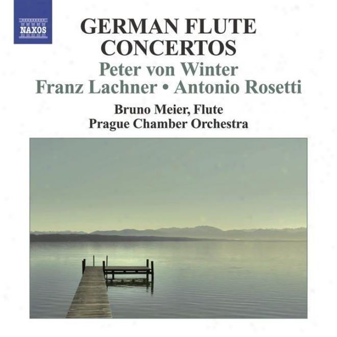 Winter, P. Von: Flute Concertos Nos. 1 And 2 / Lachner, F.p.: Flute Concerto / Rosetti, A.: Flute Concerto (b. Meier) (german Flut