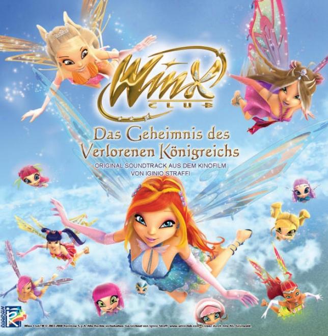 Winx Club - Das Geheimnis Des Verlorenen Kã¶nigreichs - Oriiginal Soundtrack