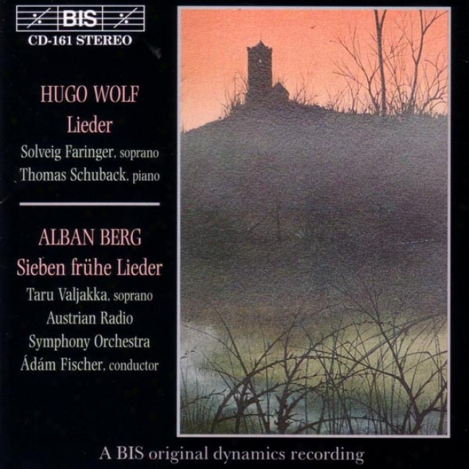 Wolf: Italienisches Liederbuch (excerpts / Morike Lied (excerpts) / Berg: 7 Early Songs
