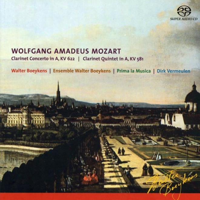 Wolfgang Amadeus Mozart, Clarinet Concerto In A Kv 622 & Clarinet Quintet In A Kv 581