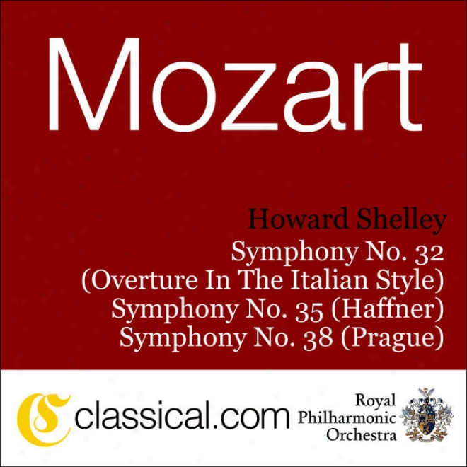 Wlfgang Amadeus Mozart, Sym0hony No. 32 In G, K. 318 (overture In The Italian Style)