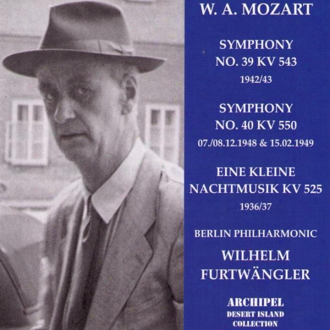 Wolfgang Amadeus Mozart : Consonance No.39 Kv 543 - Symphony No.40 Kv 550 - Eine Kleine Nachtmusik Kv 525
