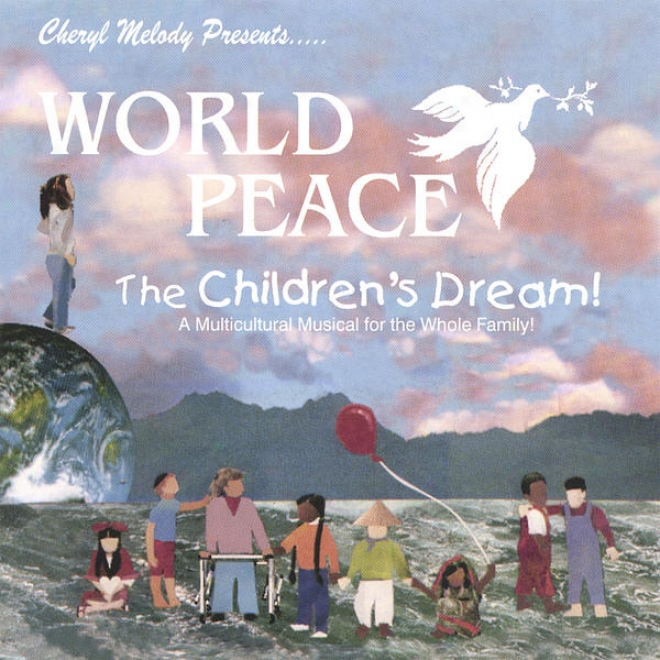Life Peace-the Children's Dream-a Story For Every Generation, Teaching Respect For All; Narrated By Cheryl Melody; Ages 5-12
