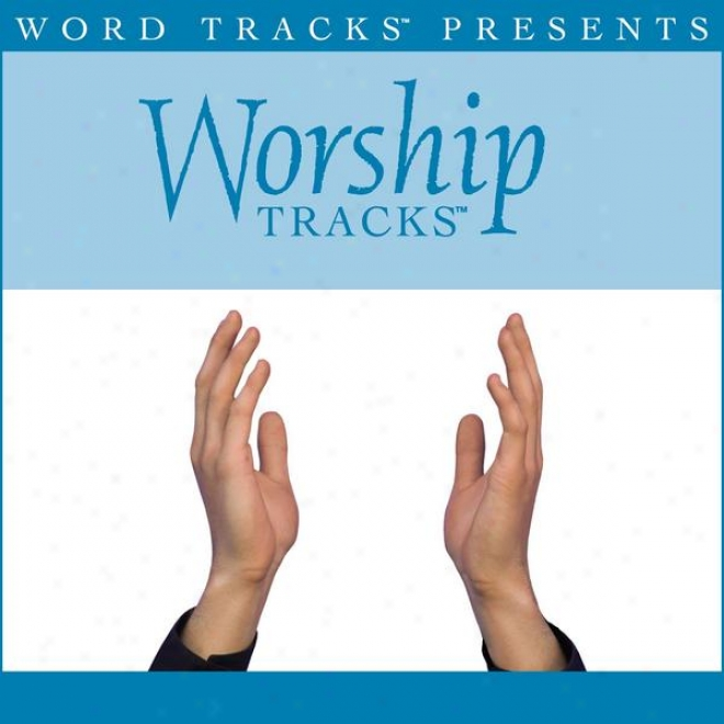 Worship Tracks - Above All - As Made Popular By Michael W. Smith [perfrmance Footprint]