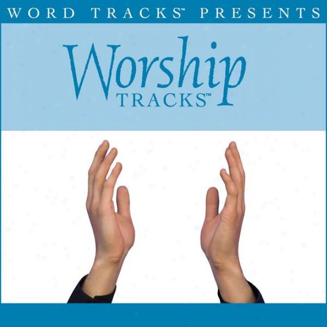 Worahip Tracks - At The Cross - As Made Popular By Hillsong [performance Track]