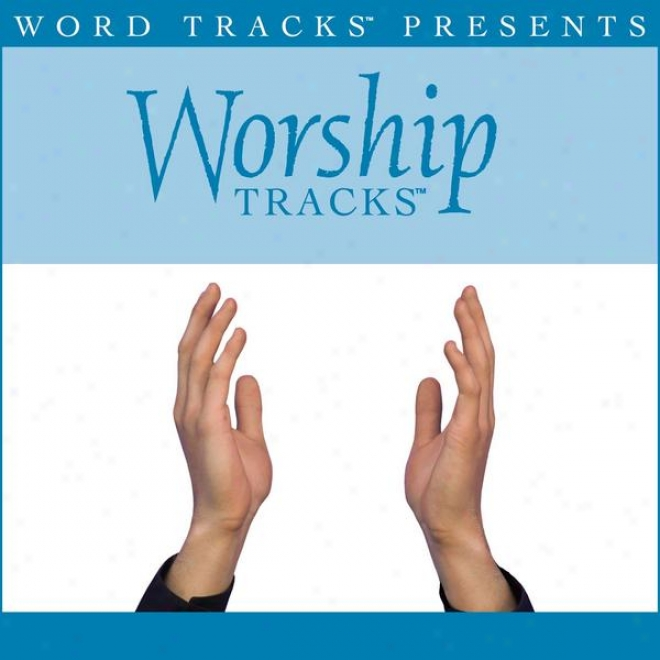 Worship Tracks - Breathe - As Made Popular By Michael W. Smith [performance Track]