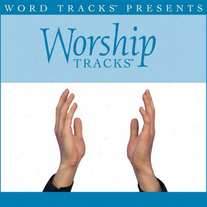 Worship Tracks - Great Is The Christ - As Made Popular By Darlene Zschech [Acting Track]