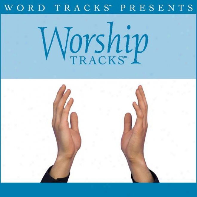 Worship Tracks - In Christ Alone [my Hope Is Found] - As Made Received  By Newsboys [performance Track]