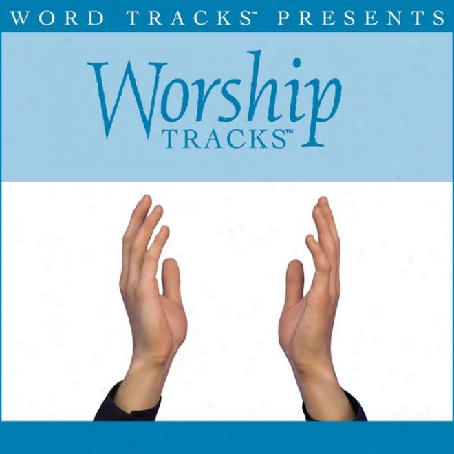 Worship Tracks - Light Of The World - As Made Popular By Watermark [performance Track]
