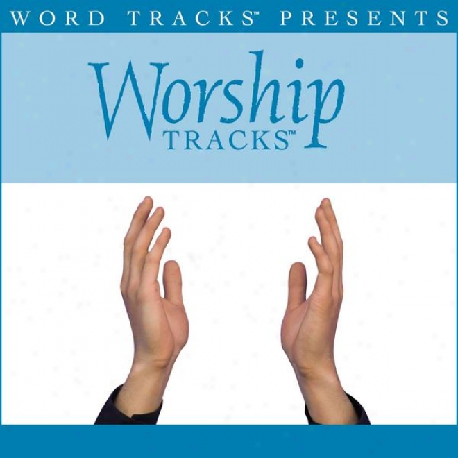 Worship Tracks - Say The Name - As Made Popular Martha Munizzi [performance Track]