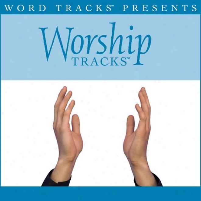 Worship Tracks - Spirit Of Your Cross - As Made Popular By Joel Engle [perfkrmance Track]