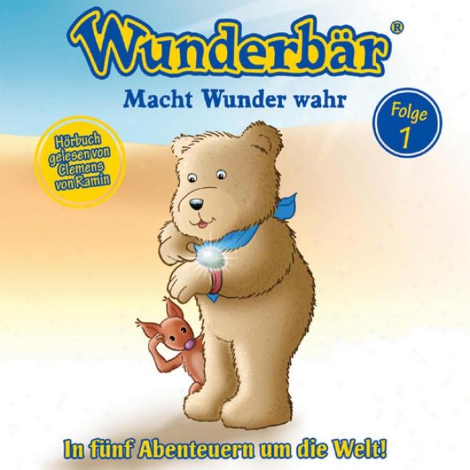 Wunderbã¤r Macht Wundder Wahr - In Fã¼nf Abenteuern Um Die Welt - Hã¶rbuch, Folge 1