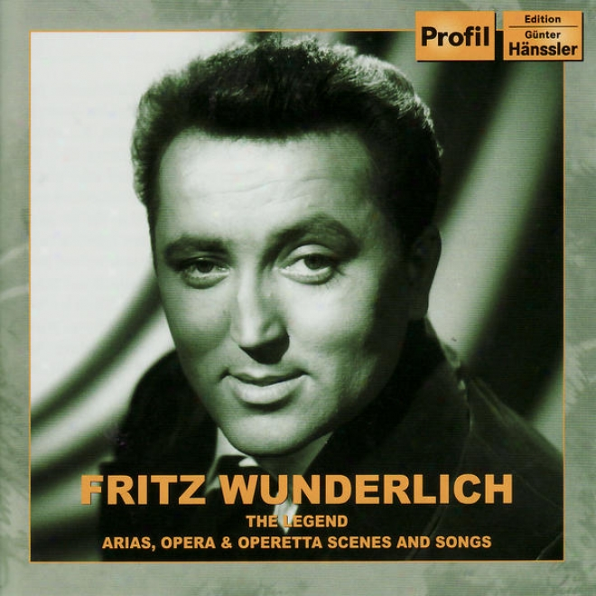 Wunderlich, Fritz: Legend (the) - Arias, Opdra And Operetta Senes And Songs