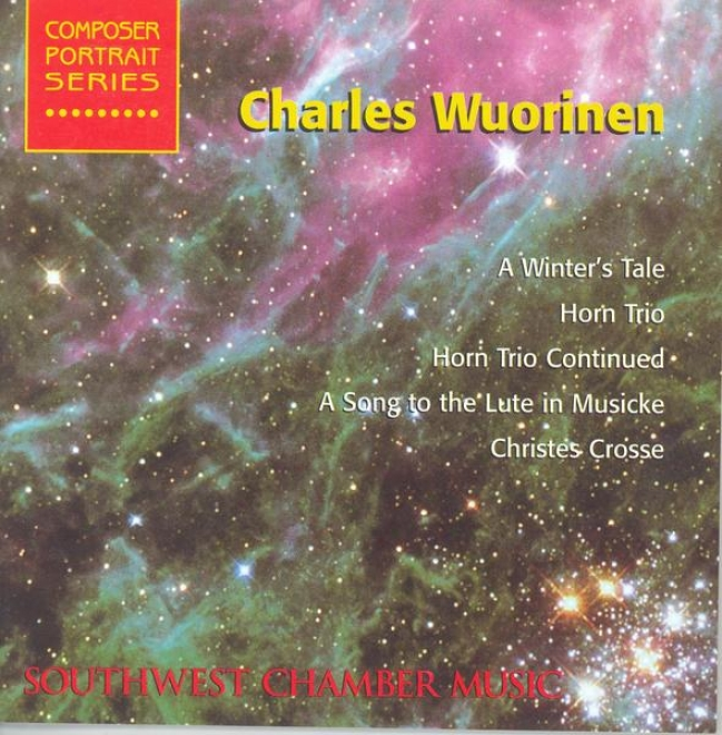 Wuorinen, C.: Winter's Tale (a) / Horn Trio / A Song To The Lute In Musicke / Christes Crosse (schmidt)