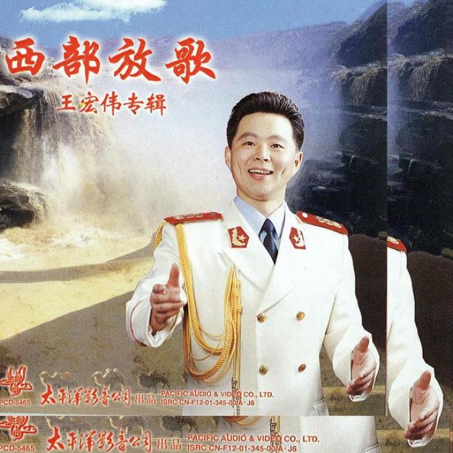 Xi Bu Fang Ge  Wang Hong Wei Zhuan Ji  Yi (wang Hongwei 1: Singing Loud For Western China)