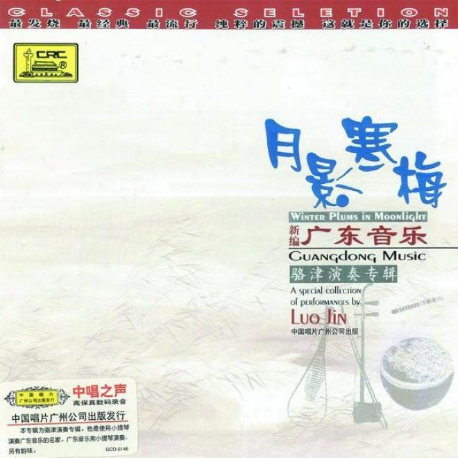 Xin Bian Guang Dong Yin Le : Yue Ying Han Mei (guangdong Music: Winter Plums In Moonlight)