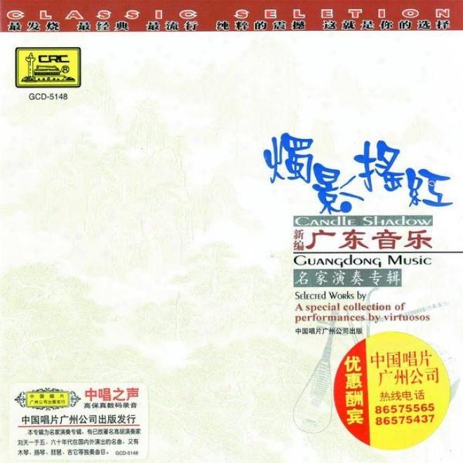 Xin Bian Guang Dong Yin Le : Zhu Jing Yao Hong (guangdong Music: Candle Shadlw)