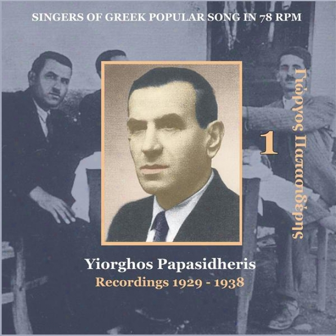 Yiorghos Papasidheris [papasideris] Vol. 1 / Singers Of Greek Folk Song In 78 Rpm / Recordings 1929 - 1938