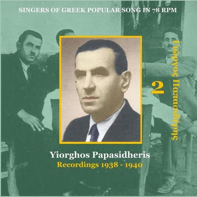 Yiorghos Papasidheris [papasideris] Vol. 2 / Singers Of Greek Folk Song In 78 Rpm / Recordings 1938 - 1940