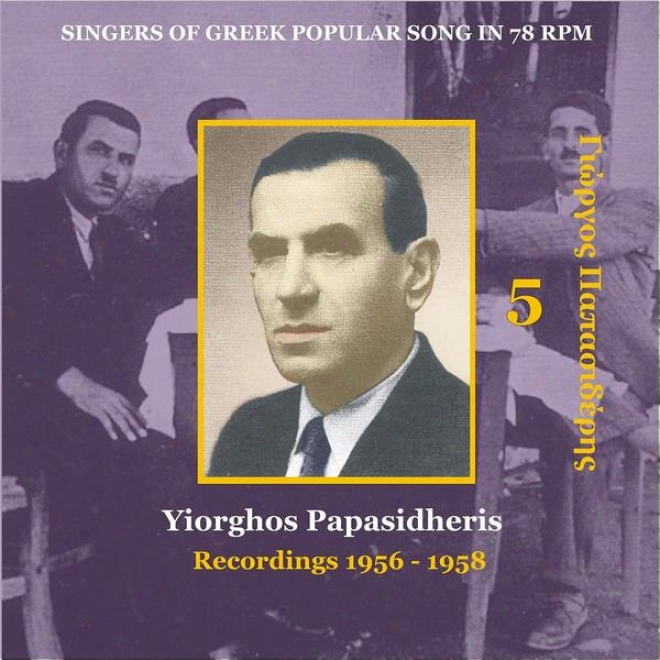 Yiorghos Papasidheris [ppapasoderis] Vol. 4 / Singers Of Greek Folk Song In 78 Rpm / Recordings 1956 - 1958