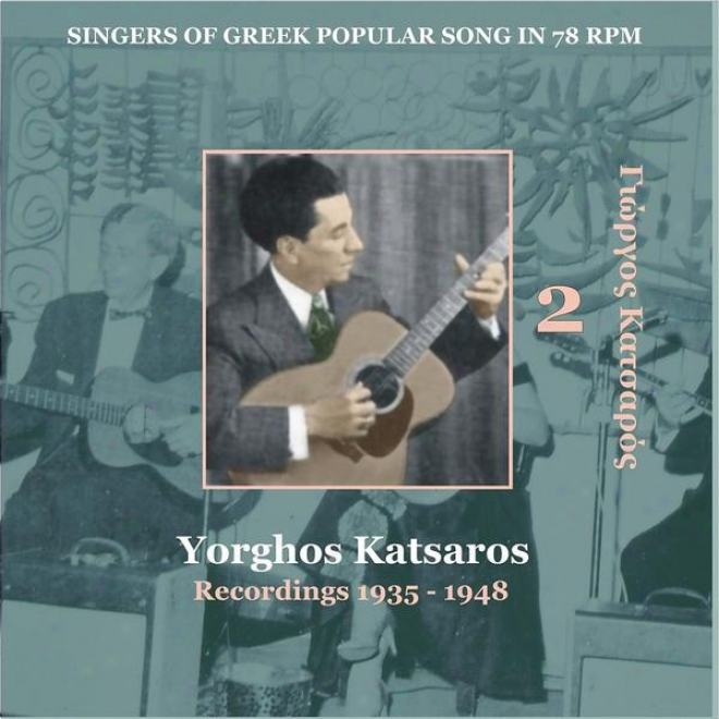 Yorghos Katsaros Vol. 2 / Singers Of Greek Popular Song In 78 Rpm /  Recordings 1935 - 1948
