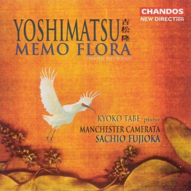 """""""yoshimatsu: Piano Concerto, """"""""memo Flora"""""""" / And Birds Are Still Â�¦, / While An Angel Falls Into A Doze"""""""