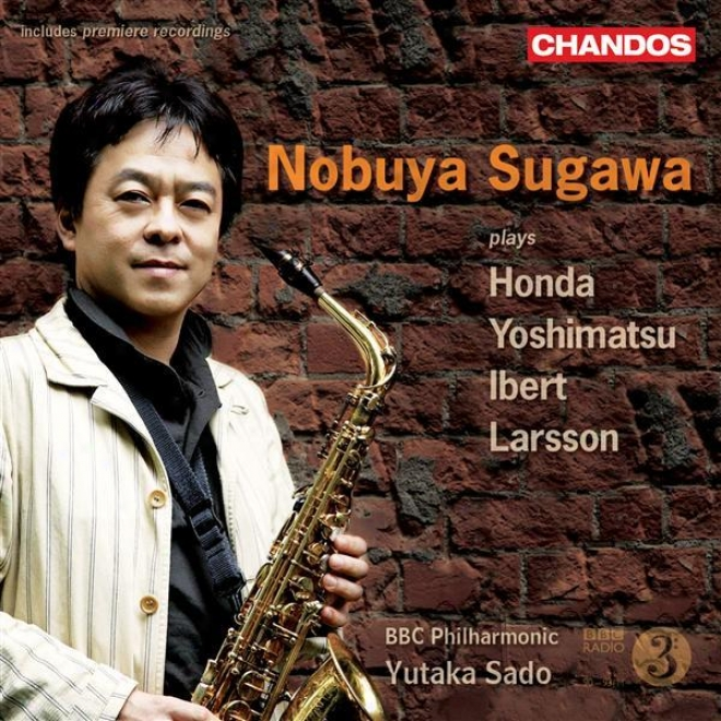 """yoshimatsu: Saxophone Concerto, """"albireo Mode"""" / Honda, T.: Concerto Du Vent / Ibert: Concertino Da Camera / Larsson, L.: Saxophon"""