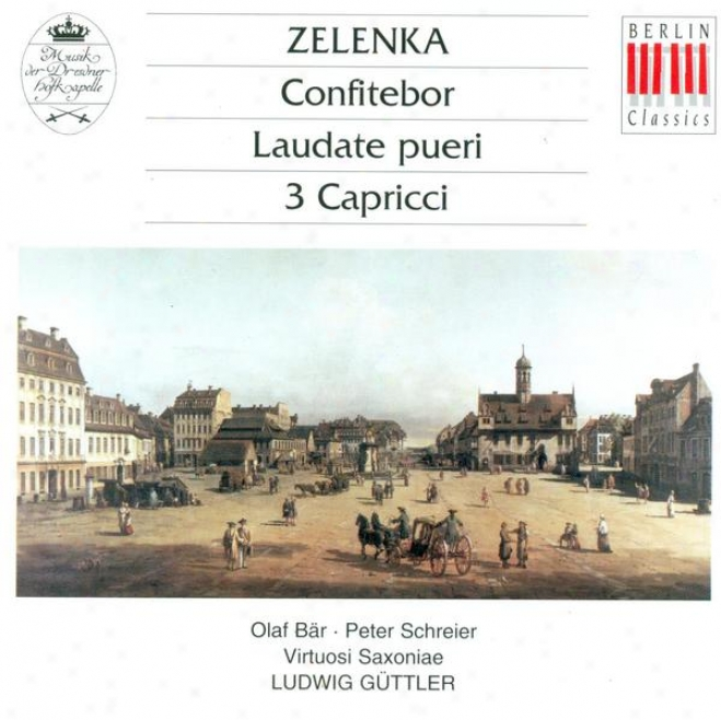 Zelenka, J.d.: Capriccios / Laudate Pueri / Confitebor Tibi Domine (guttler)