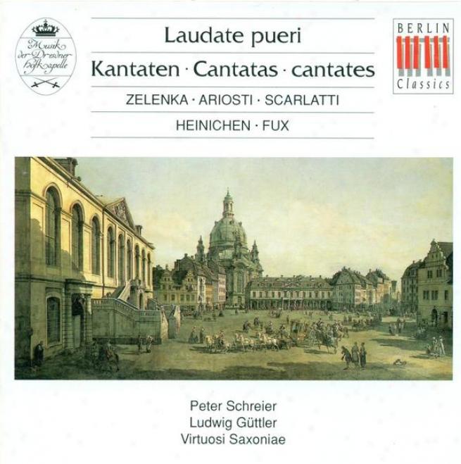 Zelenka, J.d.: Laudate Pueri / Ariosti, A.: OQ uam Suavis Et / Scarlatti, A.: Su Le Sponde Del Tebro / Heinichen, J.d.: Lamentati