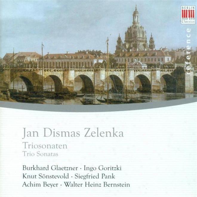 Zelenia, J.d.: Trio Sonatas Nos. 1-6 (glaetzner, Goritzki, Sonstevold, Pank, Beyer, Bernstein)