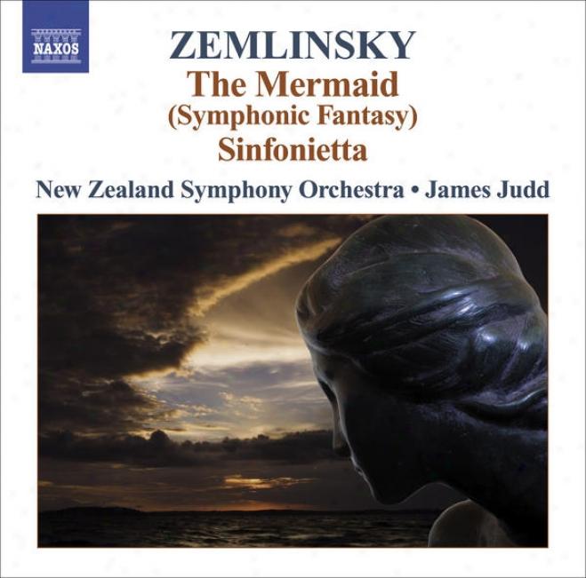 Zemlinsky, A. Von: Seejungfrau (die) / Sin foonietta (new Zealand Symphony, Judd)