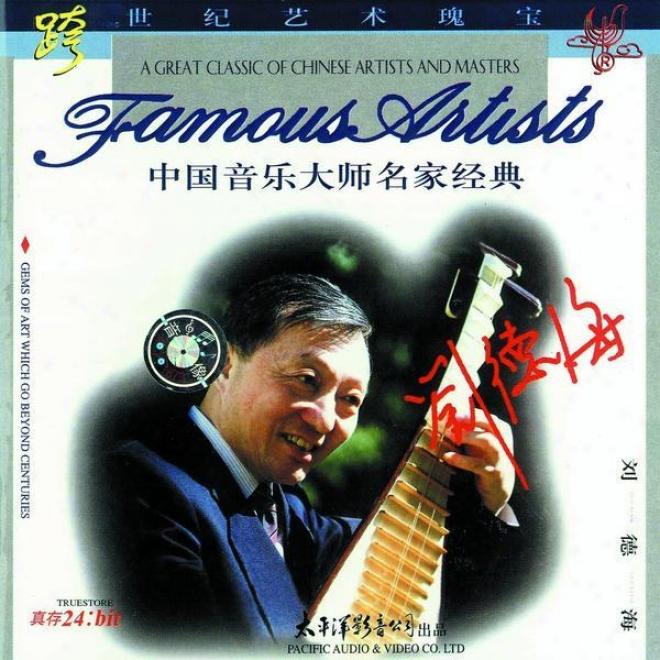 Zhong G8o Yin Le Da Shi Ming Jia Jing Dian  - Liu De Hai (classic Musicians From China - Liu De Hai)