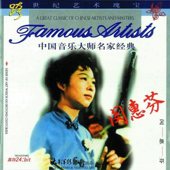 Zhong Guo Yin Le Da Shi Ming Jia Jing Dian  - Min Hui Fen (classic Musicians From China - Min Hui Fen)