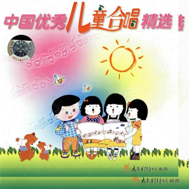 Zhong Guo You Xiu Er Tong He Chang Jing Xuan (best Of Chinese Children Choir Collection)