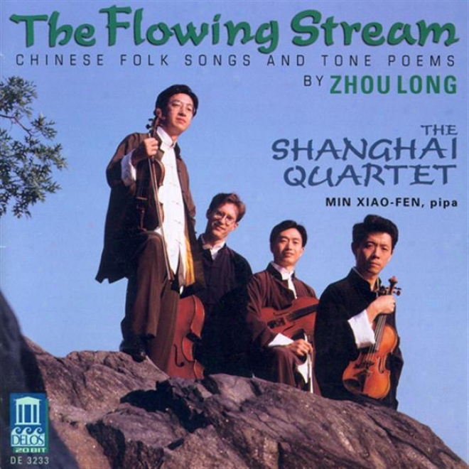 Zhou, L.: 8 Chinese Folk Songs / Poems From Tang / Soul (the Flowing Stream - Chinese Folk Songs And Tone Poems) (min, Shanghai Qu