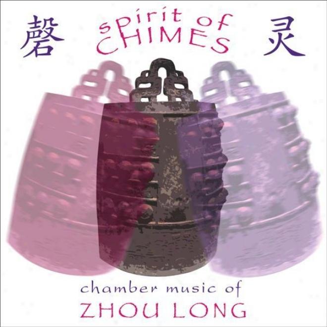 Zhou, Long: Spirit Of Chimes / Secluded Orchid / Wu Kui / Taiping Drum / Partita (cho-liang Lin, Hai-ye Ni, Helen Huang)