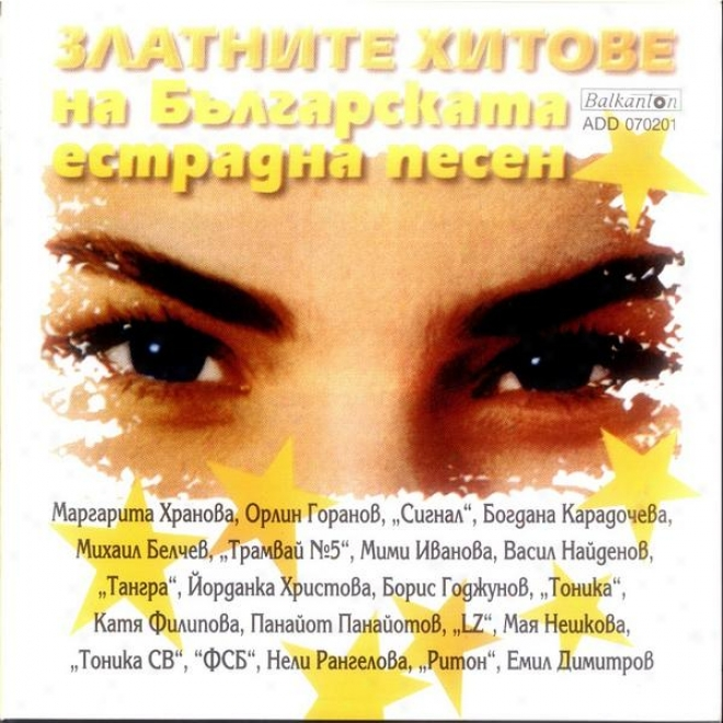 Zlatni Hitoe Na Bulgarskata Estradna Pesen (golden Hits Of Buparian Pop Music)