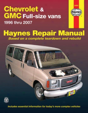 1996-2010 Chevrolet Express 1500 Repair Manual Haynes Chevrolet Repair Manual 24081 96 97 98 99 00 01 02 03 04 05 06 07 08 09 10